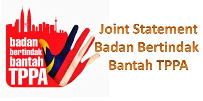 Joint-Statement: Badan Bertindak Bantah TPPA (Coalition Acts Against TPPA)