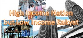 Malaysia: High Income Nation, but Low Income Rakyat