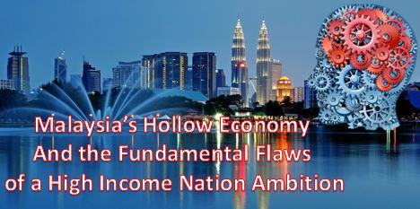 Malaysia's Hollow Economy and the Fundamental Flaws of a High Income Nation Ambition