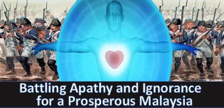 Battling Apathy and Ignorance for a Prosperous Malaysia